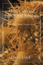 Major Cults and False World Religions - Urick, Steve