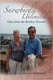 Snowbirds Unlimited: Tale from the Restless Traveler - Marilyn McDonald