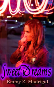 Sweet Dreams: A Musical Romance - Emmy Madrigal