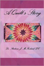 A Quilt's Story - Shalona J. McFarland