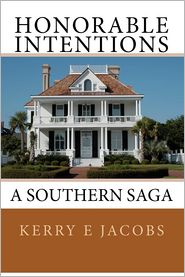 Honorable Intentions: A Southern Saga