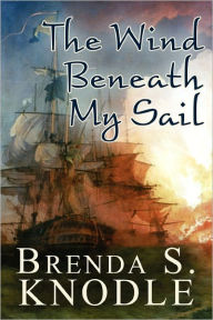 The Wind Beneath My Sail - Brenda S. Knodle