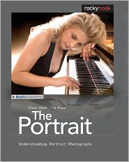 The Portrait: Understanding Portrait Photography - Glenn Rand, Tim Meyer