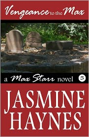 Vengeance to the Max: Max Starr Book 5 - Jasmine Haynes
