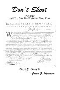 Don't Shoot (Part One) Until You See the Whites of Their Eyes - MS A. J. Berry