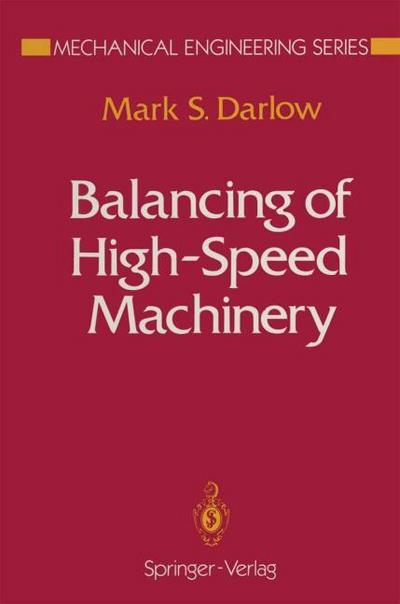 Balancing of High-Speed Machinery - Mark S. Darlow