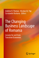 Changing Business Landscape of Romania - Andrew R. Thomas; Nicolae Pop; Constantin Bratianu