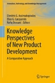 Knowledge Perspectives of New Product Development - Dimitris G. Assimakopoulos;  Dimitris G Assimakopoulos;  Elias G. Carayannis;  Elias G. Carayannis;  Rafiq Dossani;  Rafiq Dossani