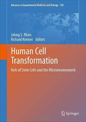 Human Cell Transformation: Role of Stem Cells and the Microenvironment - Rhim, Johng S. / Kremer, Richard