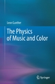 Physics of Music and Color - Leon Gunther