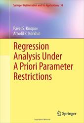 Regression Analysis Under a Priori Parameter Restrictions - Knopov, Pavel S. / Korkhin, Arnold S.