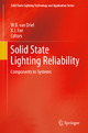 Solid State Lighting Reliability - W. D. van Driel; X. J. Fan