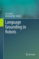 Language Grounding in Robots - Luc Steels; Manfred Hild