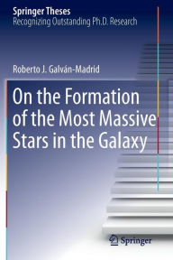 On the Formation of the Most Massive Stars in the Galaxy - Roberto J. Galvan-Madrid