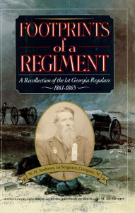 Footprints of a Regiment: A Recollection of the 1st Georgia Regulars, 1861-1865 - W. H. Andrews