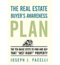 The Real Estate Buyer's Awareness Plan - Joseph J Pacelli