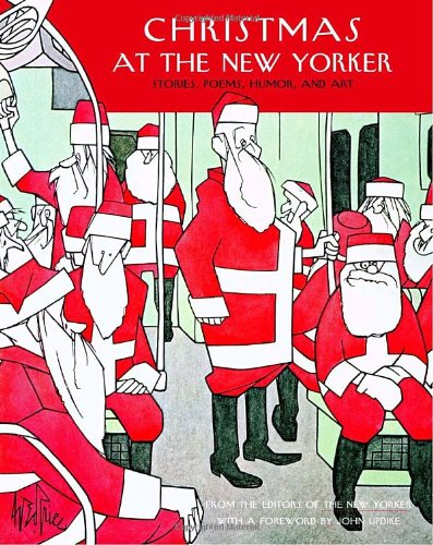 Christmas at The New Yorker: Stories, Poems, Humor, and Art - New, Yorker