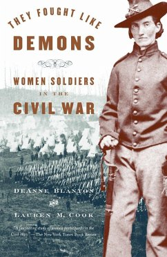 They Fought Like Demons: Women Soldiers in the Civil War - Blanton, de Anne Cook, Lauren M.