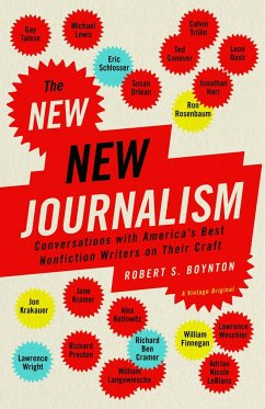 The New New Journalism: Conversations with America's Best Nonfiction Writers on Their Craft - Boynton, Robert