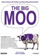 The Big Moo: Stop Trying to Be Perfect and Start Being Remarkable
