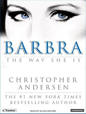 Barbra: The Way She Is - Christopher Andersen, Narrated by Ellen Archer