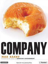 Company - Max Barry, Narrated by William Dufris