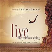 Live Like You Were Dying [With CD] - Nichols, Tim / Wiseman, Craig / McGraw, Tim
