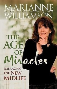 The Age of Miracles: Embracing the New Midlife - Williamson, Marianne