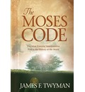 The Moses Code - James F Twyman
