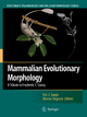 Mammalian Evolutionary Morphology - Eric J. Sargis; Marian Dagosto