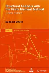Structural Analysis with the Finite Element Method, Volume 1: Linear Statics: Basis and Solids - Onate, Eugenio