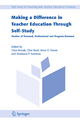 Making a Difference in Teacher Education Through Self-study - Anastasia P. Samaras; Clive Beck; Anne R. Freese; Clare Kosnik