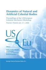 Dynamics of Natural and Artificial Celestial Bodies - Halina Pretka-Ziomek (editor), Edwin Wnuk (editor), P. Kenneth Seidelmann (editor), David Richardson (editor)