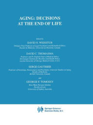 Aging: Decisions at the End of Life - David N. Weisstub