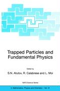 Trapped Particles and Fundamental Physics