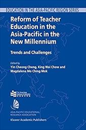 Reform of Teacher Education in the Asia-Pacific in the New Millennium: Trends and Challenges - Cheng, Yin C. / Chow, King W. / Mok, Magdalena M. C.