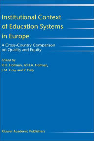 Institutional Context of Education Systems in Europe: A Cross-Country Comparison on Quality and Equity - R.H. Hofman