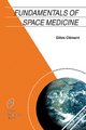 Fundamentals of Space Medicine - Gilles Clement