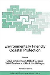 Environmentally Friendly Coastal Protection: Proceedings of the NATO Advanced Research Workshop on Environmentally Friendly Coasta - Zimmermann, Claus / Dean, Robert G. / Penchev, Valeri