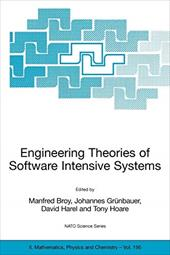 Engineering Theories of Software Intensive Systems: Proceedings of the NATO Advanced Study Institute on Engineering Theories of So - Broy, Manfred / Gruenbauer, Johannes / Hoare, Tony