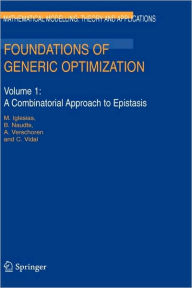 Foundations of Generic Optimization: Volume 1: A Combinatorial Approach to Epistasis - R. Lowen
