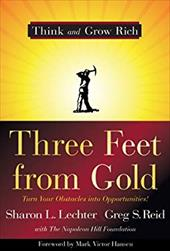 Three Feet from Gold: Turn Your Obstacles in Opportunities - Lechter, Sharon L. / Reid, Greg S. / Hansen, Mark Victor