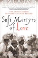 Sufi Martyrs of Love - Carl W. Ernst; Bruce B. Lawrence