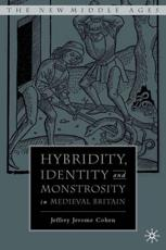 Hybridity, Identity, and Monstrosity in Medieval Britain - Jeffrey Jerome Cohen