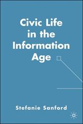 Civic Life in the Information Age - Sanford, Stefanie / Sanford, Stephanie