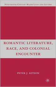 Romantic Literature, Race, And Colonial Encounter - Peter J. Kitson