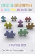 Effective Interviewing in Social Work and Social Care: A Practical Guide