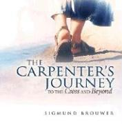 The Carpenter's Journey: To the Cross and Beyond