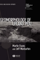 Geomorphology of Upland Peat - Martin Evans; Jeff Warburton