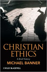 Christian Ethics: A Brief History